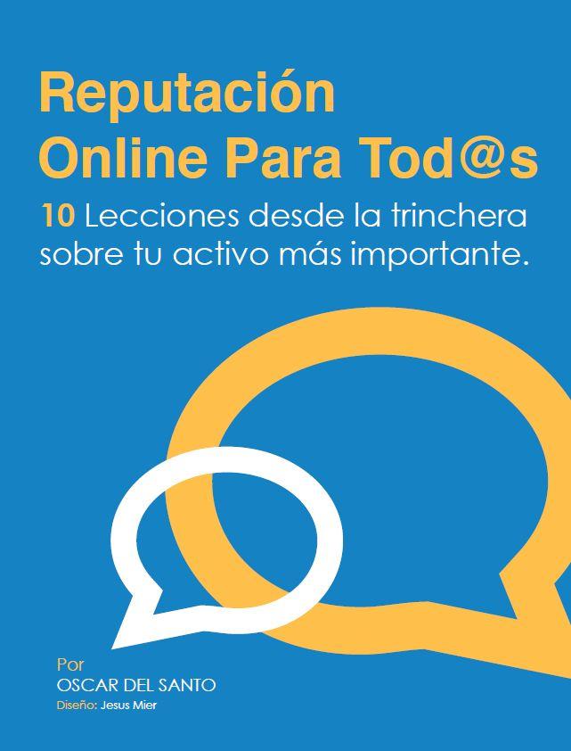 Reputacion Online para Todos excelente E-Book por Oscar del Santo