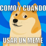 doge-como y cuando usar memes